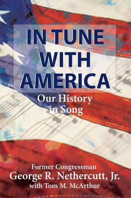 In Tune with America: Our History in Song 9780982659700