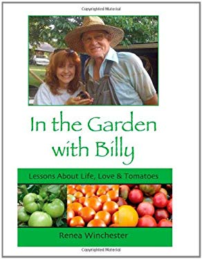 In the Garden with Billy: Lessons about Life, Love and Tomatoes 9780984319251