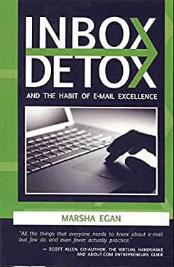Inbox Detox: And the Habit of E-mail Excellence 9780981558981