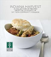 Indiana Harvest: A Collection of Recipes from the Students of Ivy Tech Community College 4376062
