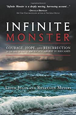 Infinite Monster: Courage, Hope, and Resurrection in the Face of One of America's Largest Hurricanes 9780982315248