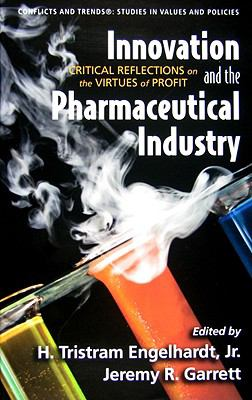 Innovation and the Pharmaceutical Industry: Critical Reflections on the Virtues of Profit 9780980209440