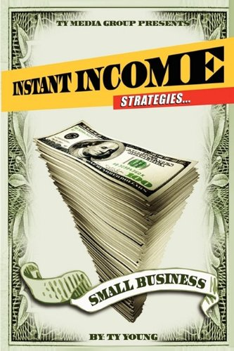 Instant Income Strategies for Small Business 9780981908502