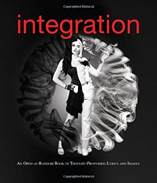 Integration: An Open-At-Random Book of Inspirational Lyrics and Images 9780983272670