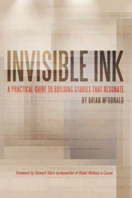 Invisible Ink: A Practical Guide to Building Stories That Resonate 9780984178629