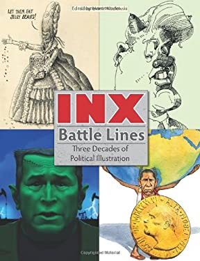 Inx Battle Lines: Three Decades of Political Illustration 9780983775522