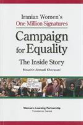 Iranian Women's One Million Signatures Campaign for Equality: The Inside Story 9780981465203