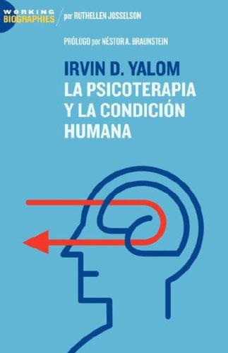 Irvin D. Yalom: La Psicoterapia y La Condicin Humana 9780980114744