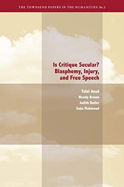 Is Critique Secular?: Blasphemy, Injury, and Free Speech 9780982329412