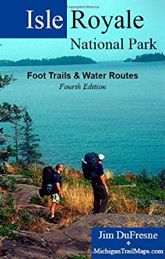 Isle Royale National Park: Foot Trails & Water Routes 9780983015000