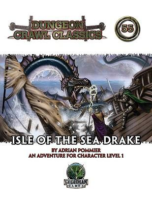 Isle of the Sea Drake: An Adventure for Character Levels 1-3 9780980129144