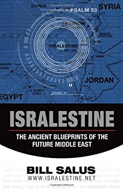 Isralestine: The Ancient Blueprints of the Future Middle East 9780981495774