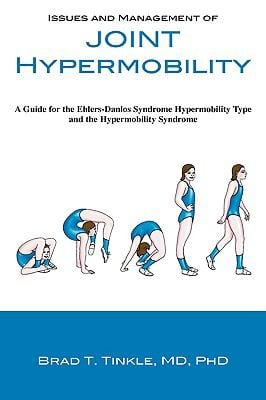 Issues and Management of Joint Hypermobility: A Guide for the Ehlers-Danlos Syndrome Hypermobility Type and the Hypermobility Syndrome