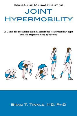 Issues and Management of Joint Hypermobility: A Guide for the Ehlers-Danlos Syndrome Hypermobility Type and the Hypermobility Syndrome 9780981836010