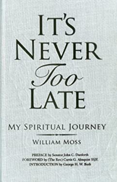 It's Never Too Late: My Spiritual Journey 9780983270294