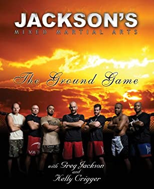 Jackson's MMA: The Ground Game 9780982565803
