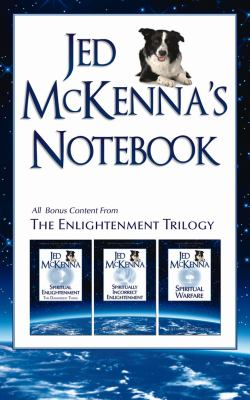 Jed McKenna's Notebook: All Bonus Content from the Enlightenment Trilogy 9780980184884