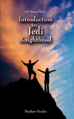 Jedi Manual Basic - Introduction to Jedi Knighthood 9780982553121
