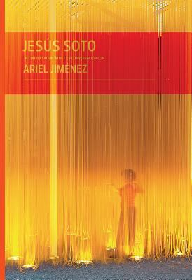 Jesus Soto in Conversation with Ariel Jimenez 9780982354469