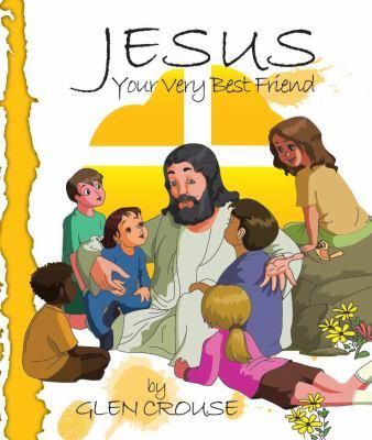 Jesus: Your Very Best Friend! 9780982621547