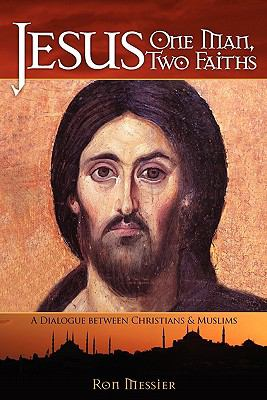 Jesus: One Man, Two Faiths: A Dialogue Between Christians and Muslims 9780984435449