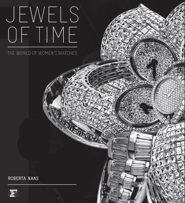 Jewels of Time: The World of Women's Watches 9780983083108