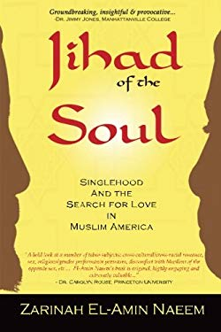 Jihad of the Soul: Singlehood and the Search for Love in Muslim America 9780982221501