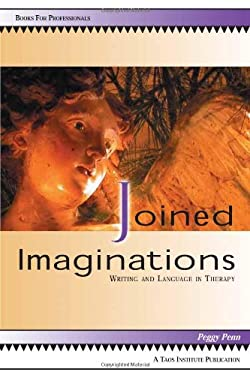 Joined Imaginations: Writing and Language in Therapy 9780981907611