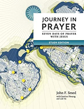 Journey in Prayer: Seven Days of Prayer with Jesus (Study Edition) 9780986663116