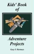 Kids' Book of Adventure Projects 9780981539904