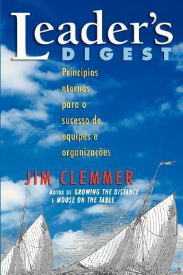 Leader's Digest: Princ Pios Eternos Para O Sucesso de Equipes E Organiza Es 9780981336428