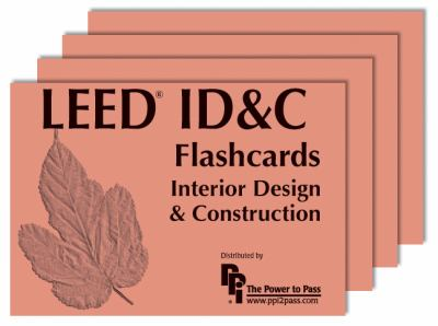 LEED ID&C Flashcards: Interior Design & Construction 9780980163889