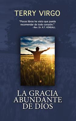 La Gracia Abundante de Dios 9780981480398