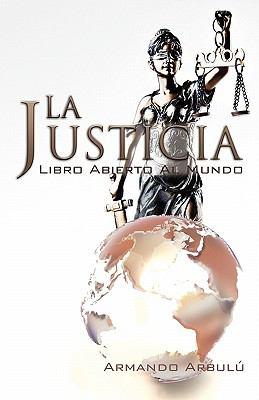 La Justicia - Libro Abierto Al Mundo