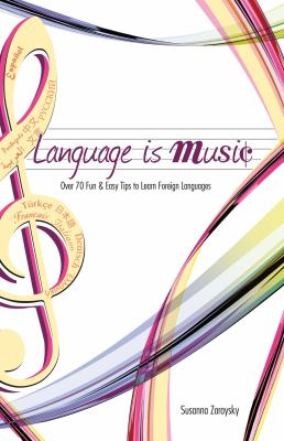 Language Is Music: 64 Fun & Easy Tips to Learn Foreign Languages Fast 9780982018996