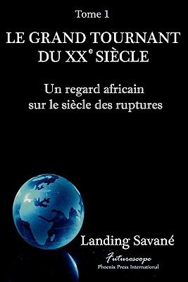Le Grand Tournant Du Xxe Siecle