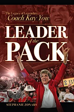 Leader of the Pack: The Legacy of Legendary Coach Kay Yow 9780982165249