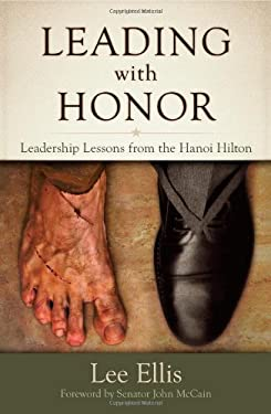 Leading with Honor: Leadership Lessons from the Hanoi Hilton 9780983879305