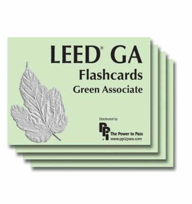 Leed GA Flashcards: Green Associate 9780980163858