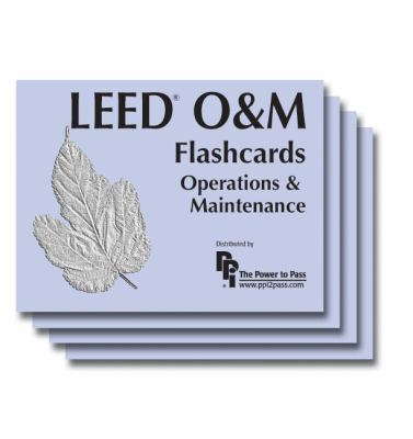 Leed O&M Flashcards: Operations & Maintenance 9780980163841