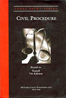 Legal Path Series Civil Procedure Keyed to Yeazell 7th Edition