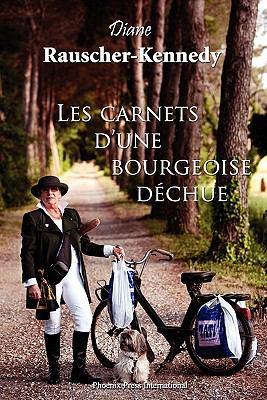 Les Carnets D'Une Bourgeoise Dechue 9780982996119