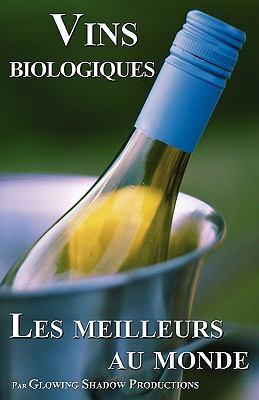 Les Meilleurs Vins Biologiques Au Monde 9780981032276