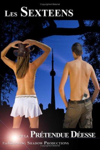 Les Sexteens Et La Prtendue Desse 9780981032283