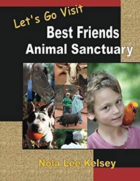 Let's Go Visit Best Friends Animal Sanctuary
