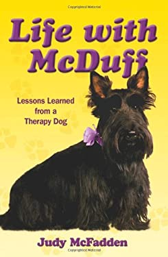 Life with McDuff: Lessons Learned from a Therapy Dog 9780982455401