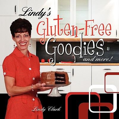 Lindy's Gluten-Free Goodies and More! 9780984218141