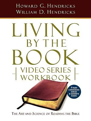 Living by the Book Video Series Workbook (7-Part Condensed Version) 9780982575635