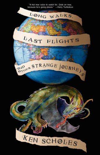 Long Walks, Last Flights & Other Strange Journeys 9780982073001