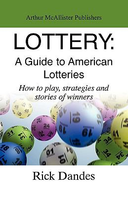 Lottery: A Guide to America Lotteries 9780982044544